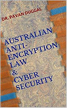 AUSTRALIAN ANTI-ENCRYPTION LAW & CYBER SECURITY