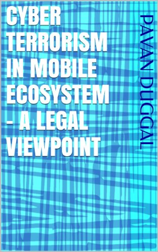 CYBER TERRORISM IN MOBILE ECOSYSTEM – A LEGAL VIEWPOINT