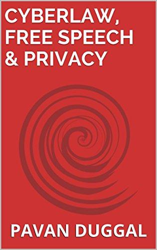 CYBERLAW, FREE SPEECH & PRIVACY