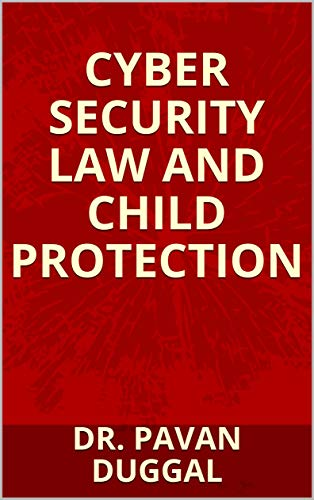 CYBER SECURITY LAW AND CHILD PROTECTION