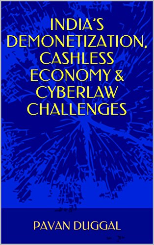 INDIA'S DEMONETIZATION, CASHLESS ECONOMY & CYBERLAW CHALLENGES