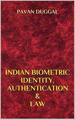 INDIAN BIOMETRIC IDENTITY, AUTHENTICATION & LAW