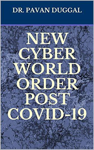 NEW CYBER WORLD ORDER POST COVID-19