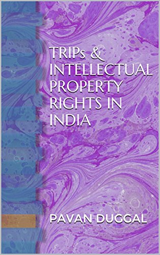 TRIPs & INTELLECTUAL PROPERTY RIGHTS IN INDIA