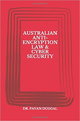 AUSTRALIAN ANTI-ENCRYPTION LAW & CYBER SECURITY (Paperback)