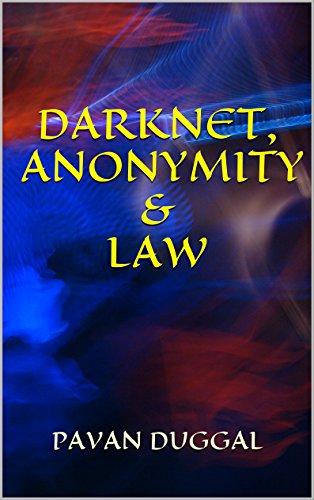 DARKNET, ANONYMITY & LAW