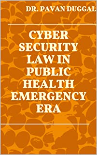 CYBER SECURITY LAW IN PUBLIC HEALTH EMERGENCY ERA