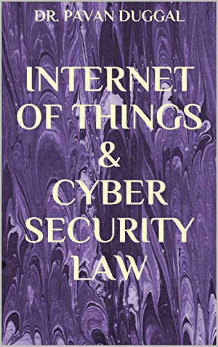 INTERNET OF THINGS & CYBER SECURITY LAW
