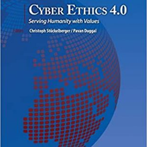 Cyber Ethics 4.0: Serving Humanity with Values: 17 (Globethics.Net Global)
