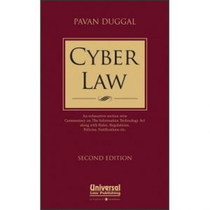 Cyber Law - An Exhaustive Section Wise Commentary On The Information Technology Act Along With Rules, Regulations, Policies, Notifications Etc(First Edition)