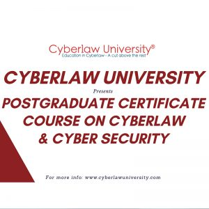 POSTGRADUATE CERTIFICATE COURSE ON CYBERLAW & CYBER SECURITY LAW