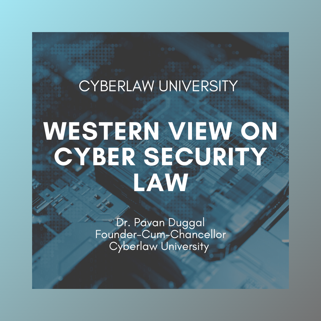 WESTERN VIEW ON CYBER SECURITY LAW